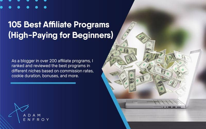 105 Best Affiliate Programs of 2021 (High Paying for Beginners)