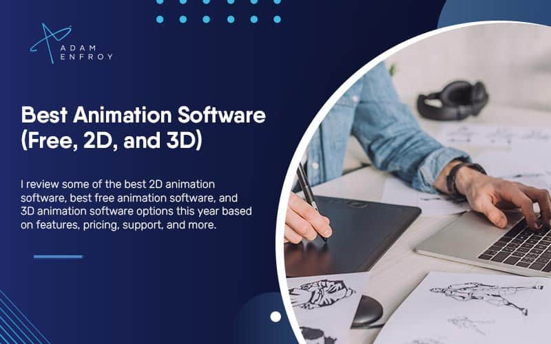 7+ Best Animation Software of 2021 (Free, 2D, and 3D)