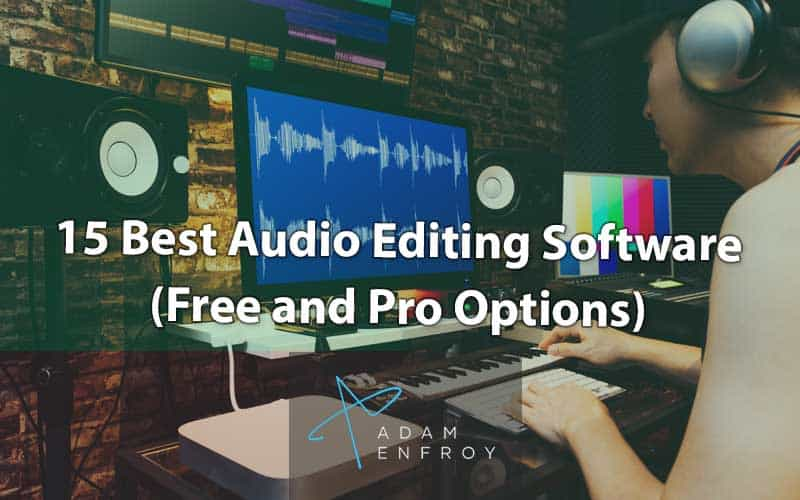 15 Best Audio Editing Software of 2020 (Free and Pro Options)