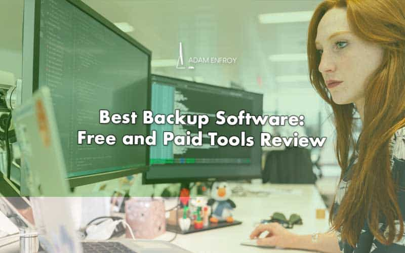 13 Best Backup Software: Free and Paid Tools Review (2021)