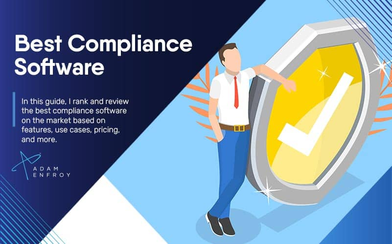 7 Best Compliance Software of 2021 (For Every Use Case)
