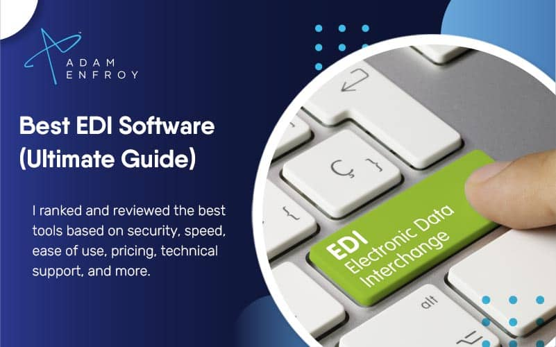 7 Best EDI Software of 2021: Reviews, Pricing, and Top Picks