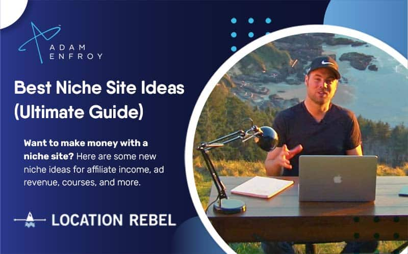 12 Best Niche Site Ideas (Ultimate Guide for 2021)