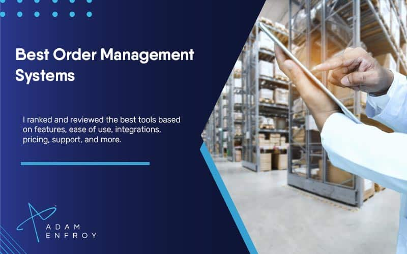 7 Best Order Management Systems of 2021 (Ultimate Guide)