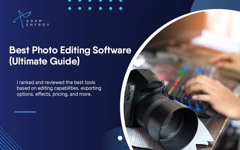 20 Best Photo Editing Software for New Photographers (2021)