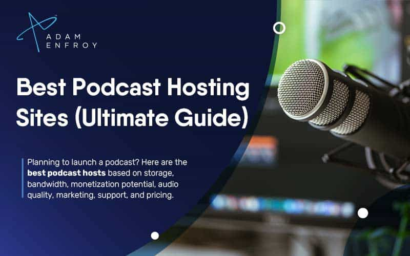 15 Best Podcast Hosting Sites for 2020 (with Top 5 Free)