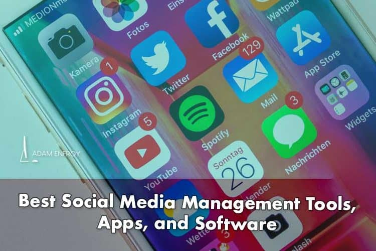 11 Best Social Media Management Tools, Apps, and Software (2021)