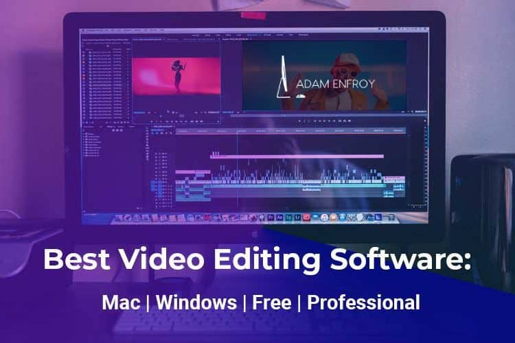 8 Best Video Editing Software in 2020 + Free Tools for Mac & Windows