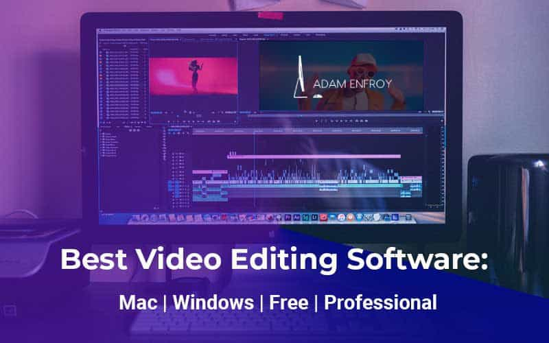 7 Best Video Editing Software in 2019 + Free Tools for Mac & Windows