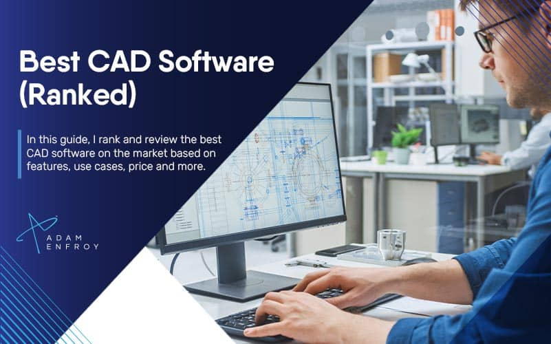 13 Best CAD Software of 2021 (Ranked and Compared)
