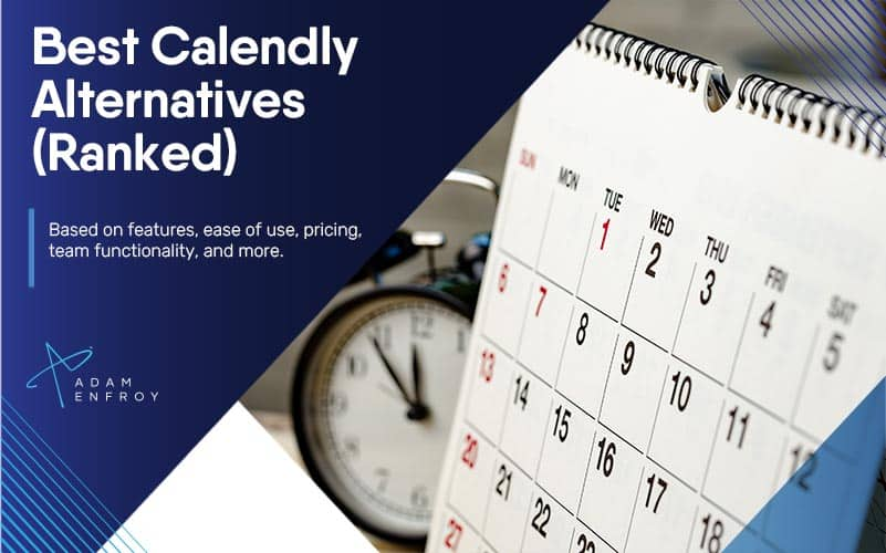 7 Best Calendly Alternatives of 2021 (Ranked and Reviewed)
