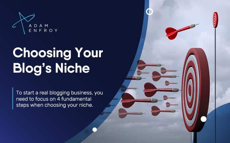 4 Steps to Choose the Perfect Niche for Your Blog
