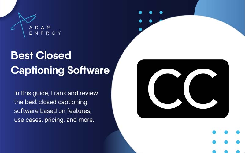 7 Best Closed Captioning Software of 2021 (Ranked & Reviewed)