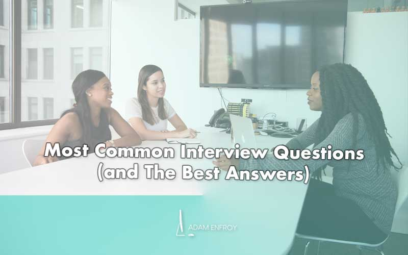 7 Common Interview Questions and The Best Answers