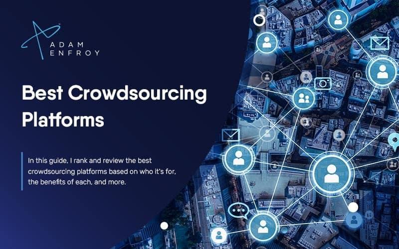7 Best Crowdsourcing Platforms of 2021 (Ultimate Guide)