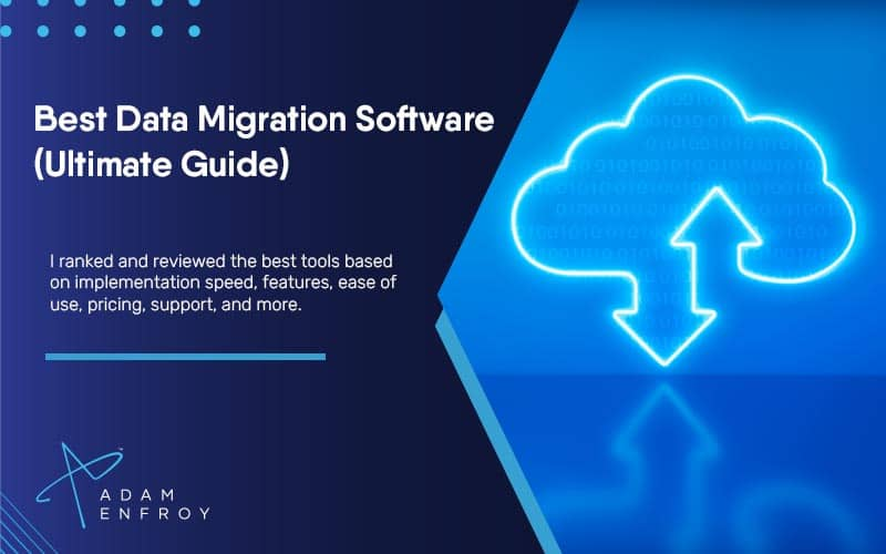 13 Best Data Migration Software of 2021 (Plus Free Options)
