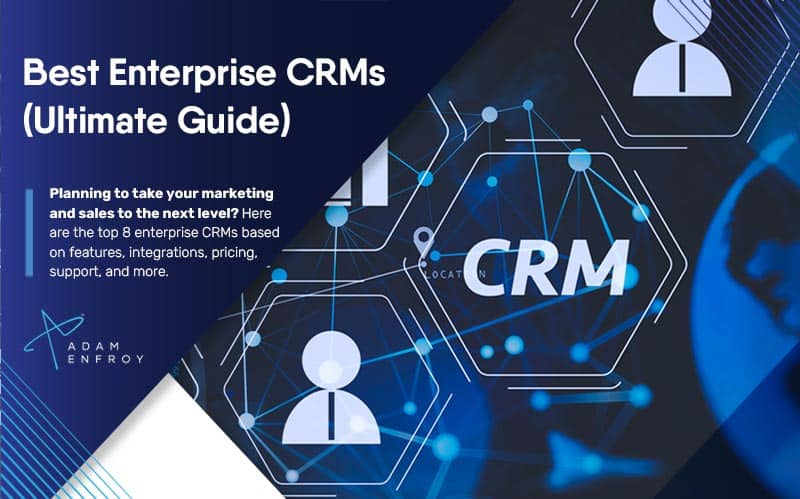 8 Best Enterprise CRM Software of 2020 (Ranked & Reviewed)