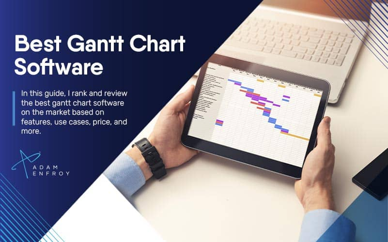 7 Best Gantt Chart Software of 2021 (Ranked and Compared)