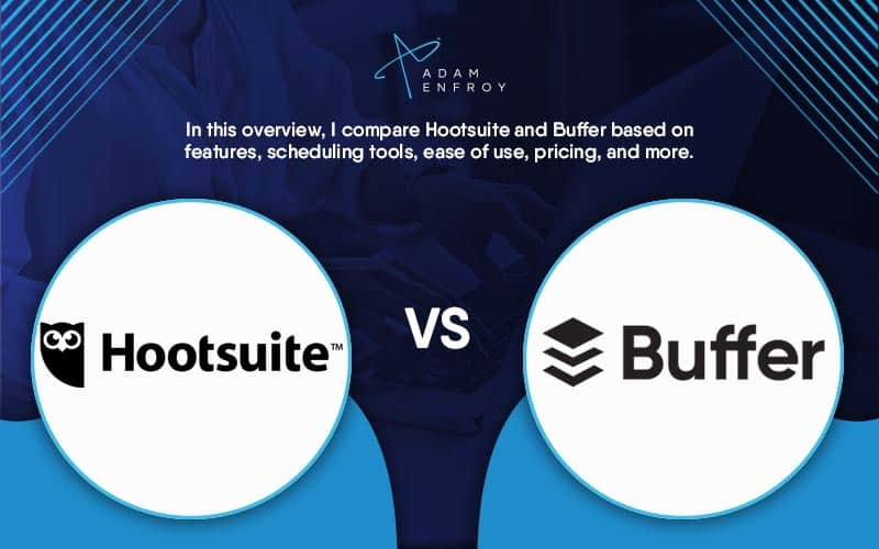 Hootsuite vs. Buffer: Which Social Tool is Best in 2021?
