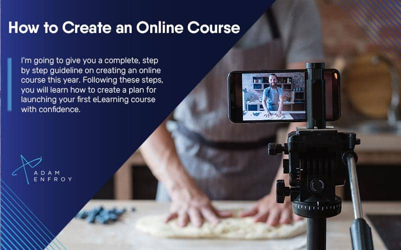 How to Create an Online Course in 2021 (14 Simple Steps)
