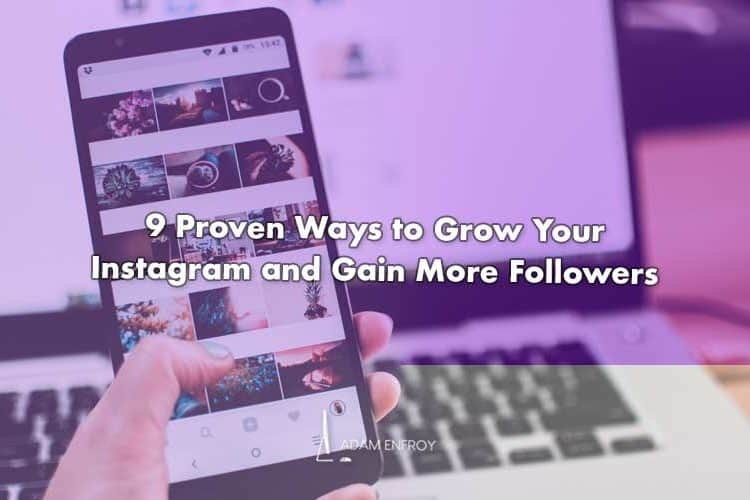9 Proven Ways How to Grow Your Instagram & Followers (2021)