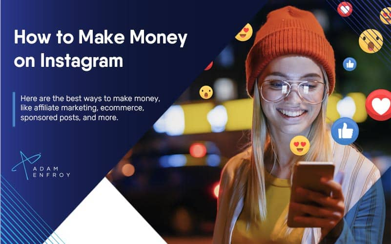 9 Proven Ways How to Make Money on Instagram (2021)