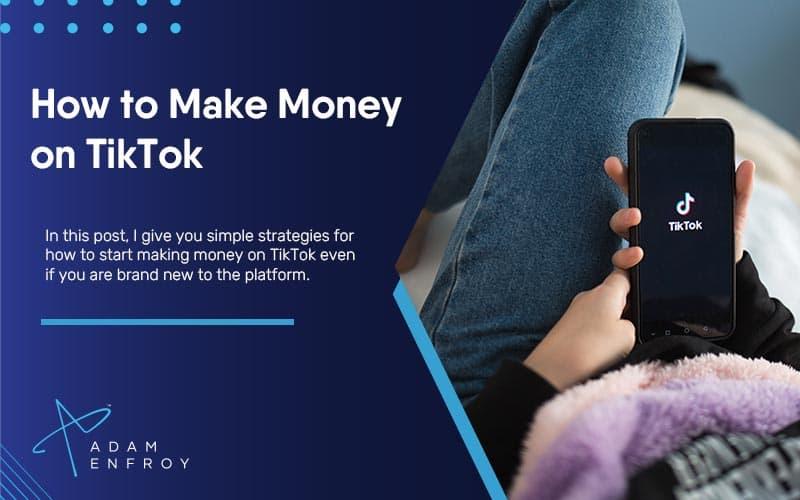 How to Make Money On TikTok in 2021 (7 Simple Ways)