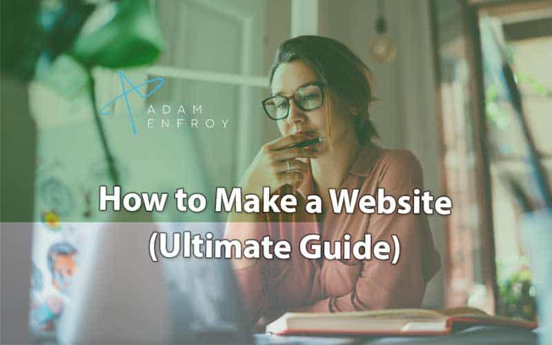 10 Easy Steps to Make a Website in 2021 (Ultimate Guide)
