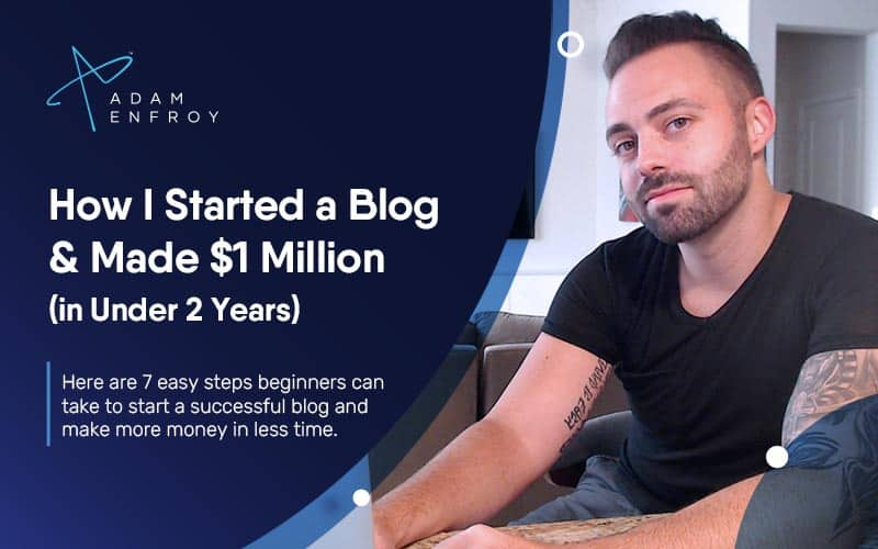 How I Started a Blog & Made $1 Million in Under 2 Years (2021)