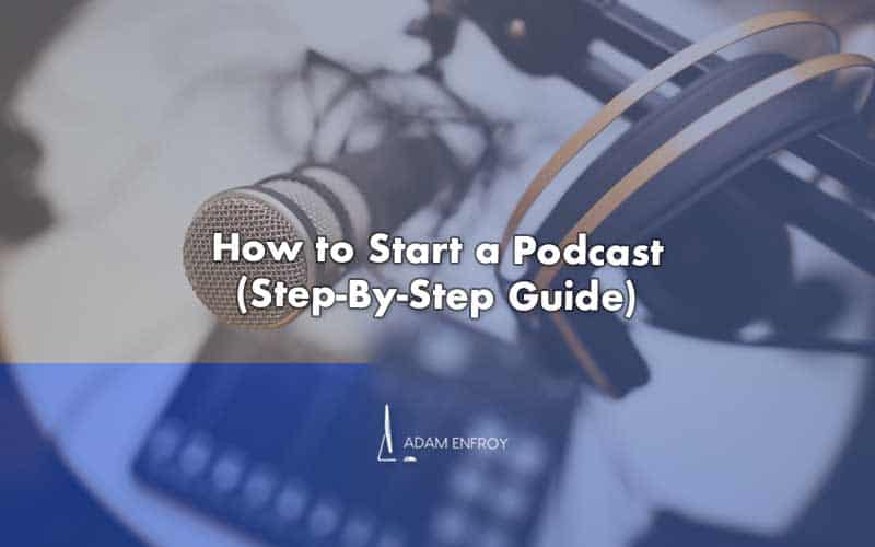 How to Start a Podcast in 2021 (Free Guide to Make Your First Show)