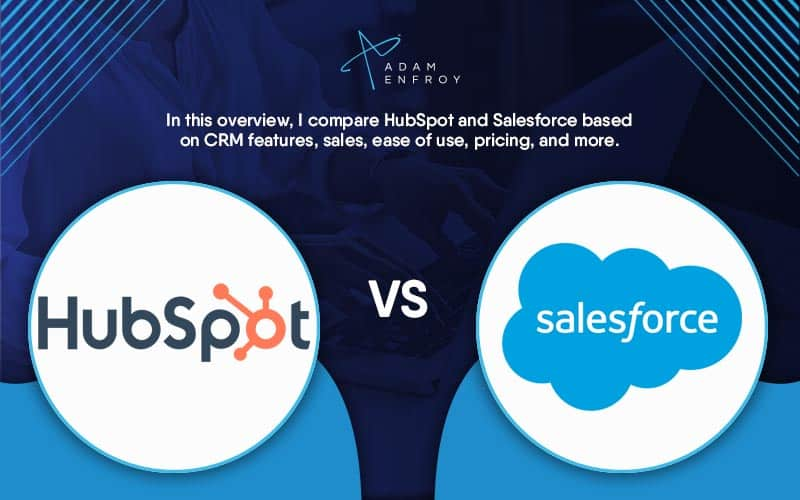 HubSpot vs Salesforce: Which CRM is Best in 2021?