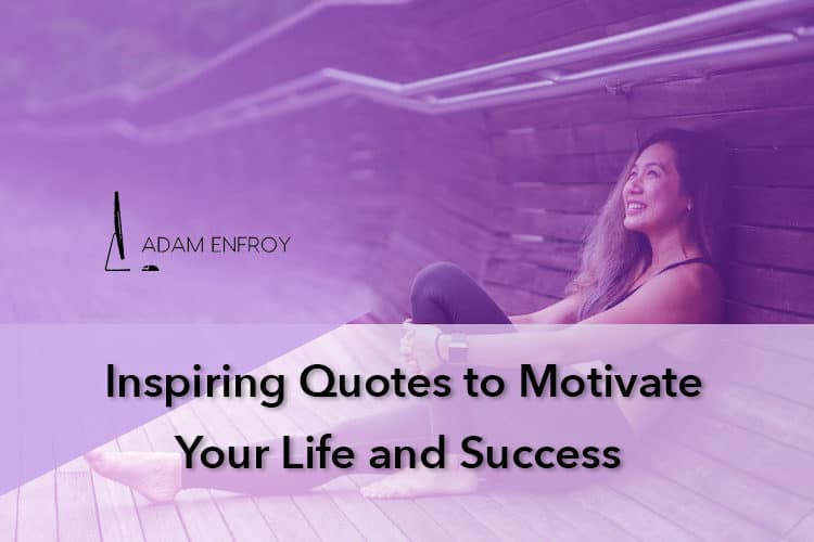 109 Inspirational Quotes To Motivate Your Life And Success 2019