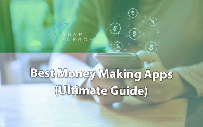 17 Best Money Making Apps For Fast Cash in 2021 (Ranked)