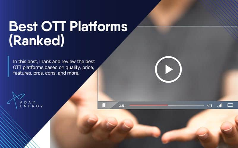 7 Best OTT Platforms of 2021 (Ranked and Reviewed)