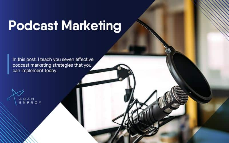 Podcast Marketing: 7 Best Strategies to Promote Your Podcast