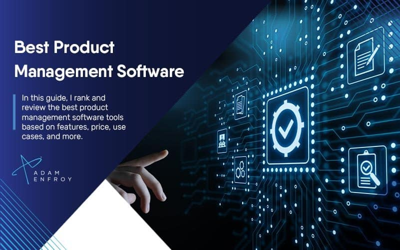 7 Best Product Management Software and Tools of 2021 (Ranked)