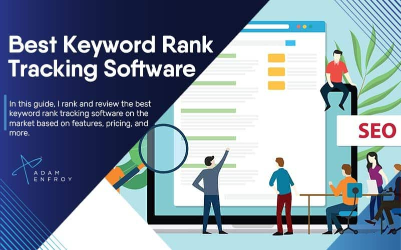 7 Best Keyword Rank Tracking Software of 2021 (Reviewed)