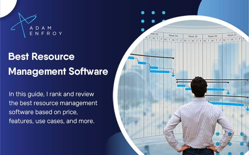 7 Best Resource Management Software of 2021 (Ranked)