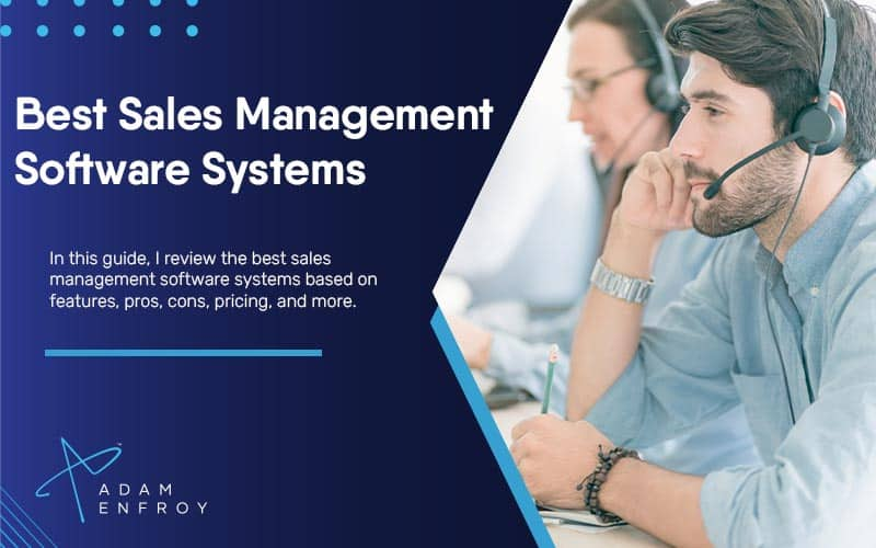7 Best Sales Management Software Systems of 2021