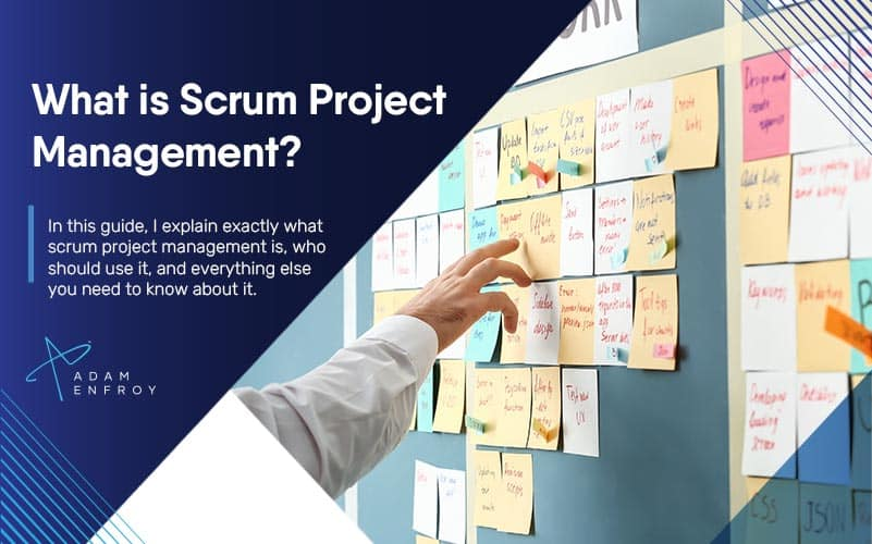 What is Scrum Project Management? The Definitive Guide