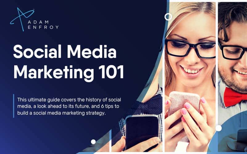 Social Media Marketing 101: Learn What It is + History of Social Media