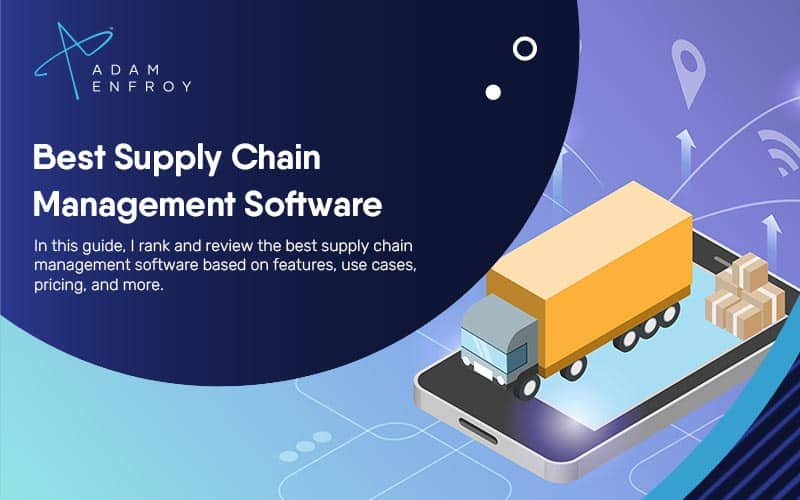 7 Best Supply Chain Management Software of 2021 (Compared)