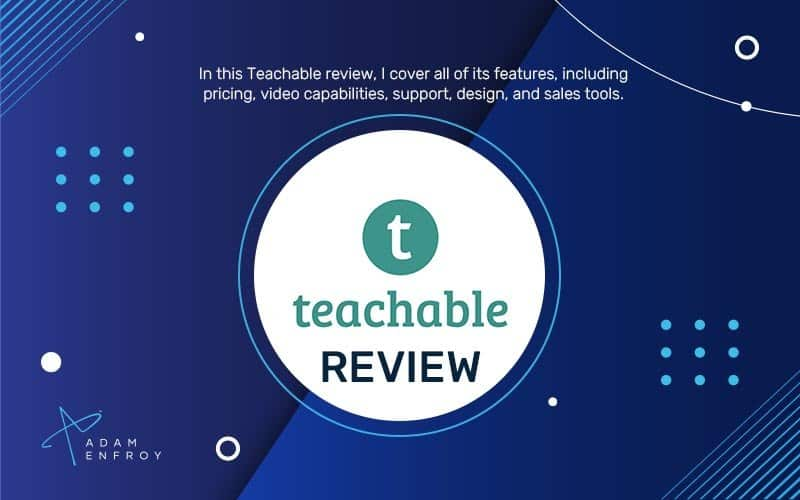 Teachable Review: Pricing, Features, and More for 2021