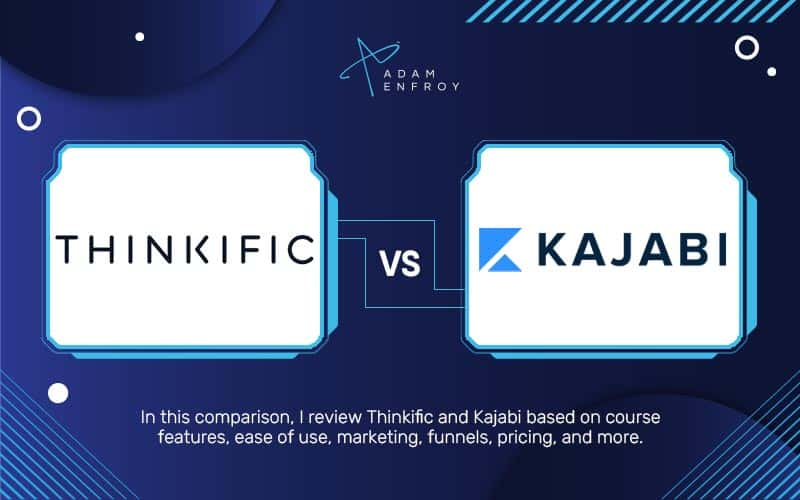 Thinkific vs. Kajabi: Which Course Platform is Best in 2021?