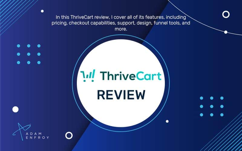 ThriveCart Review: Is It the Best Shopping Cart for 2021?
