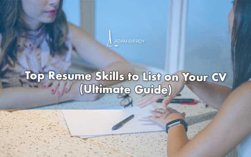 13 Top Skills to Add to Your Resume (and How to Include Them)