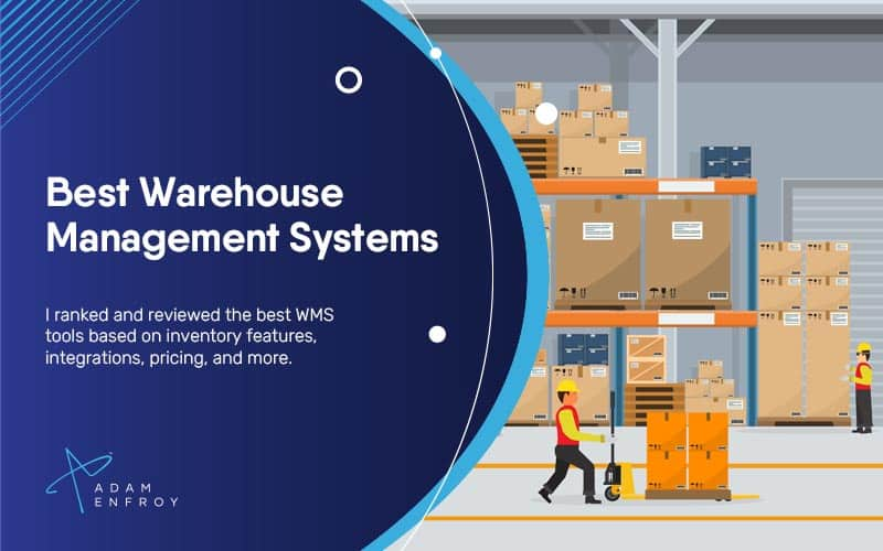 10 Best Warehouse Management Systems of 2021 (Ranked)