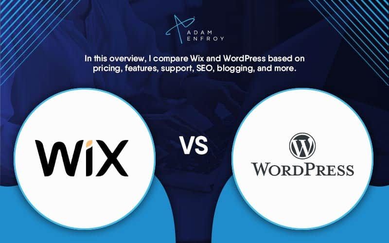 Wix vs WordPress: Which One Should You Choose in 2021?