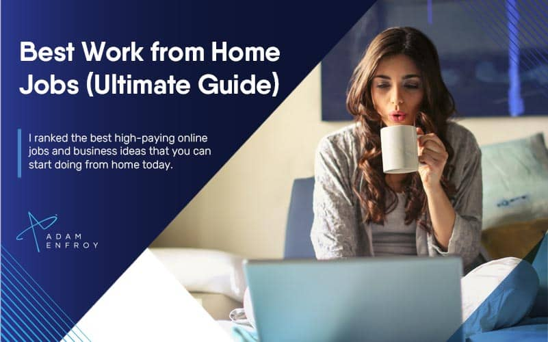 11 Best Work from Home Jobs for 2021 (Best Online Jobs)