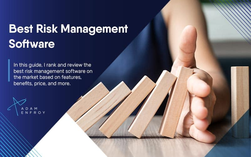 7 Best Risk Management Software of 2021 (Ranked & Compared)